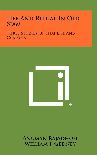 9781258473280: Life And Ritual In Old Siam: Three Studies Of Thai Life And Customs
