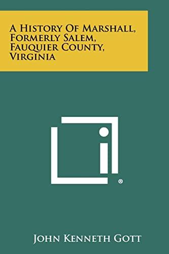 A History of Marshall, Formerly Salem, Fauquier: John Kenneth Gott