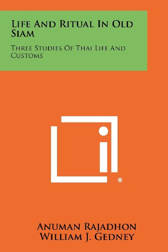 9781258476069: Life and Ritual in Old Siam: Three Studies of Thai Life and Customs
