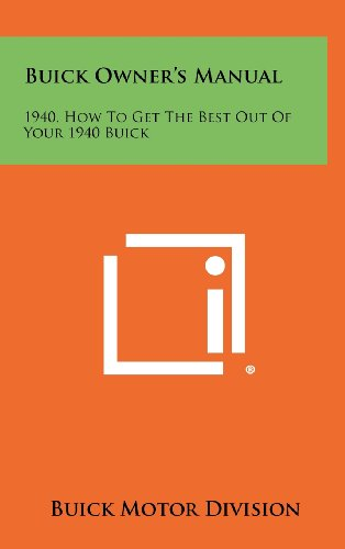 9781258477189: Buick Owner's Manual: 1940, How to Get the Best Out of Your 1940 Buick