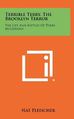 Terrible Terry, The Brooklyn Terror: The Life And Battles Of Terry McGovern (1258477831) by Nat Fleischer