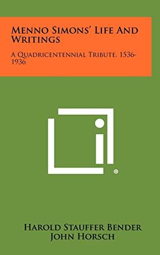 9781258478636: Menno Simons' Life And Writings: A Quadricentennial Tribute, 1536-1936