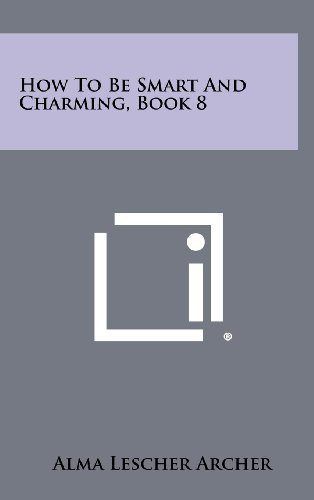 9781258479251: How to Be Smart and Charming, Book 8