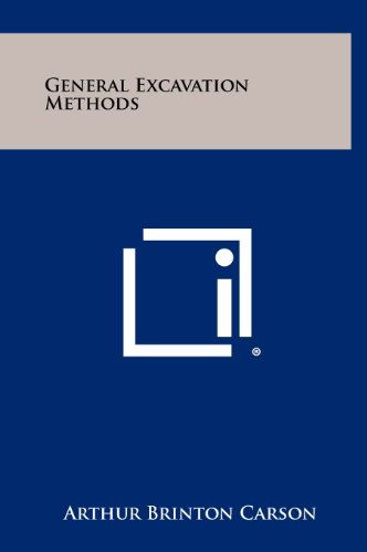 General Excavation Methods (Hardback): Arthur Brinton Carson