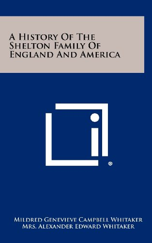 9781258480141: A History Of The Shelton Family Of England And America