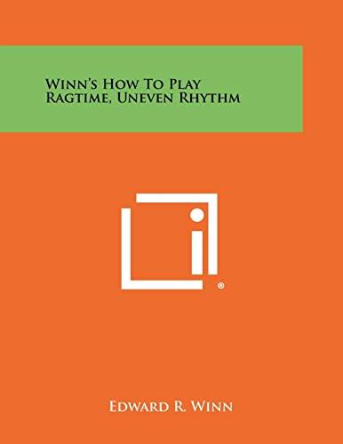 9781258481117: Winn's How To Play Ragtime, Uneven Rhythm