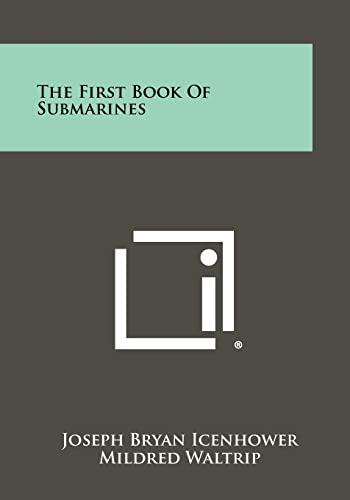 The First Book of Submarines (Paperback): Joseph Bryan Icenhower