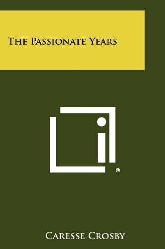 9781258483685: The Passionate Years