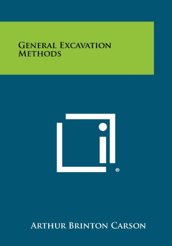 General Excavation Methods: Arthur Brinton Carson