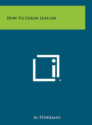 9781258484224: How To Color Leather
