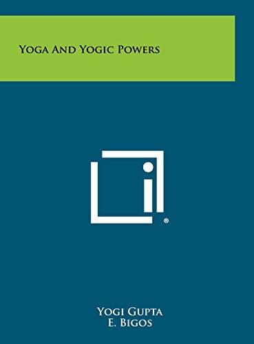 9781258484361: Yoga And Yogic Powers