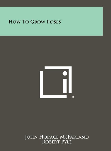 9781258484590: How To Grow Roses