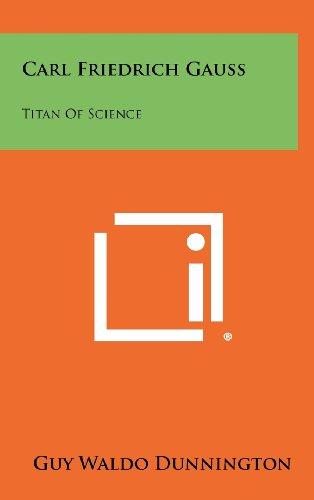 9781258485009: Carl Friedrich Gauss: Titan of Science