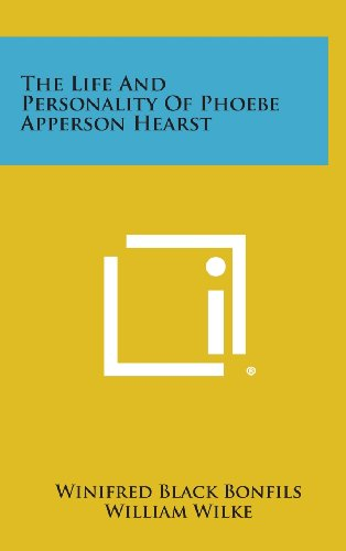 9781258485054: The Life and Personality of Phoebe Apperson Hearst