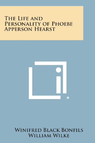 9781258486228: The Life and Personality of Phoebe Apperson Hearst