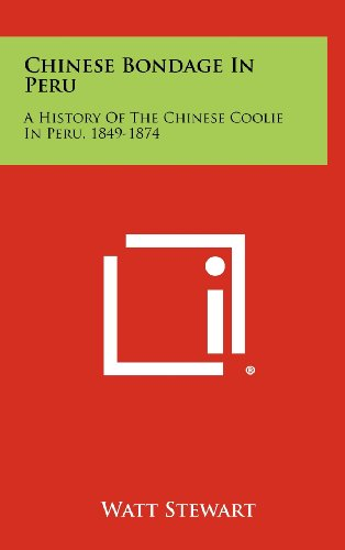 9781258487478: Chinese Bondage in Peru: A History of the Chinese Coolie in Peru, 1849-1874