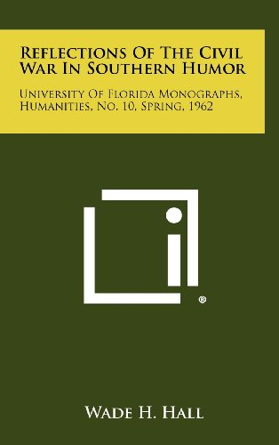 9781258489229: Reflections of the Civil War in Southern Humor: University of Florida Monographs, Humanities, No. 10, Spring, 1962