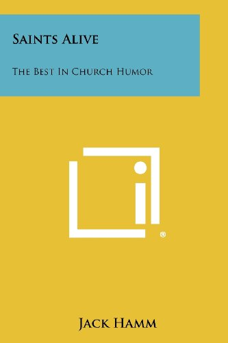 Saints Alive: The Best In Church Humor (1258490102) by Hamm, Jack
