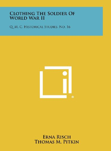 9781258493462: Clothing the Soldier of World War II: Q. M. C. Historical Studies, No. 16