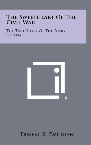 9781258494643: The Sweetheart of the Civil War: The True Story of the Song Lorena