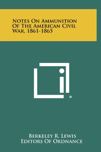 9781258494889: Notes On Ammunition Of The American Civil War, 1861-1865