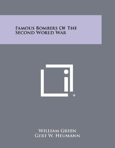 Famous Bombers of the Second World War (9781258496746) by William Green