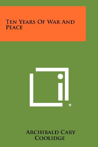 9781258497910: Ten Years Of War And Peace