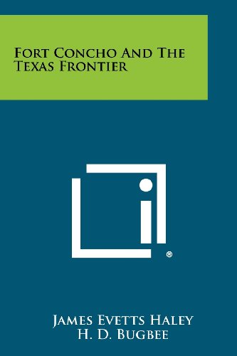 Fort Concho and the Texas Frontier (Paperback): James Evetts Haley