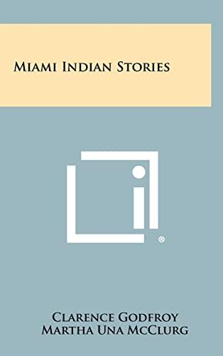 9781258500467: Miami Indian Stories