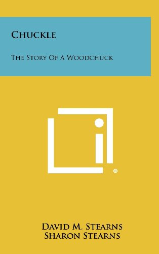 9781258500580: Chuckle: The Story of a Woodchuck