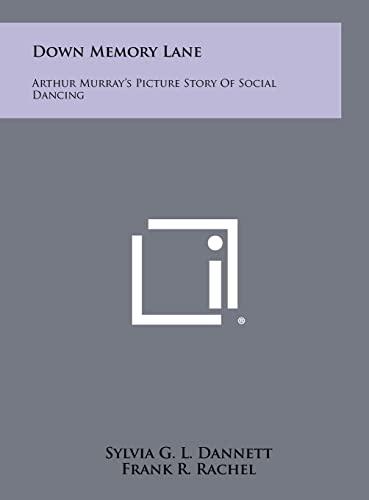9781258501280: Down Memory Lane: Arthur Murray's Picture Story of Social Dancing