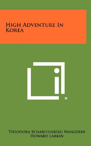 9781258502768: High Adventure in Korea