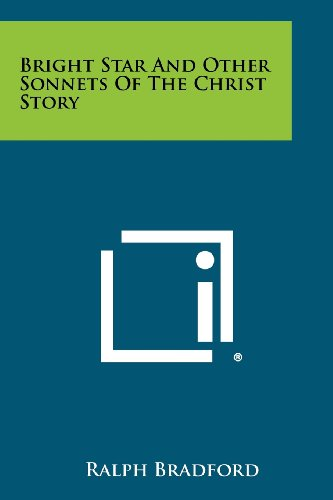 9781258503819: Bright Star and Other Sonnets of the Christ Story