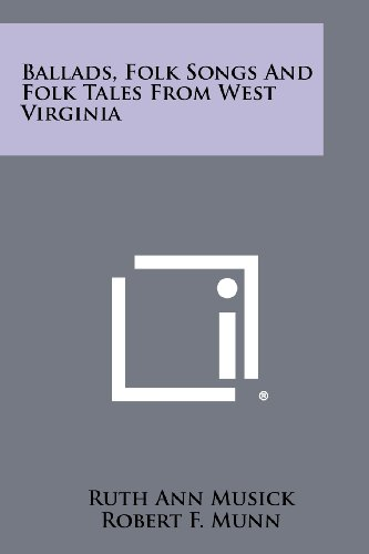 9781258504700: Ballads, Folk Songs And Folk Tales From West Virginia