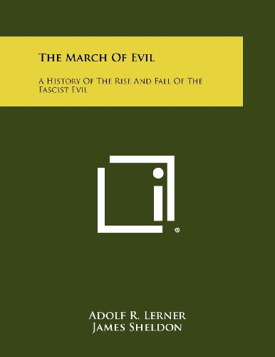 9781258504755: The March of Evil: A History of the Rise and Fall of the Fascist Evil