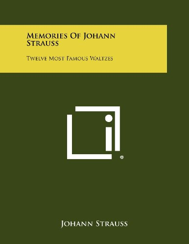9781258505110: Memories of Johann Strauss: Twelve Most Famous Waltzes
