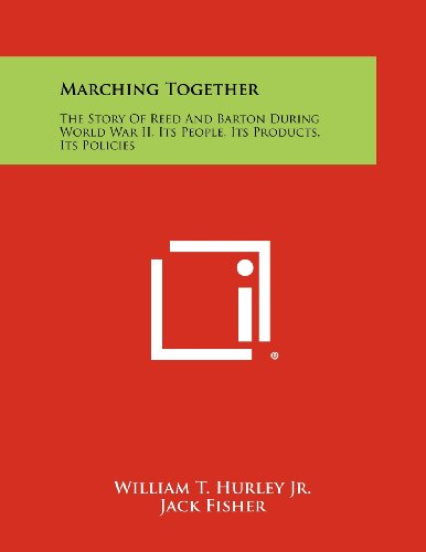 Marching Together: The Story of Reed and: Hurley Jr, William