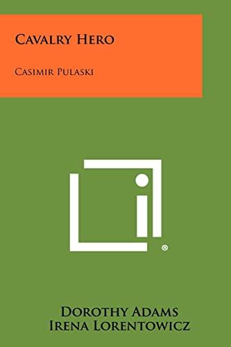 9781258506179: Cavalry Hero: Casimir Pulaski