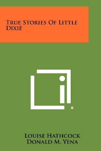 9781258507299: True Stories of Little Dixie