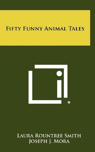 Fifty Funny Animal Tales (Hardback): Laura Rountree Smith