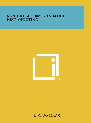 9781258508845: Modern Accuracy in Bench Rest Shooting