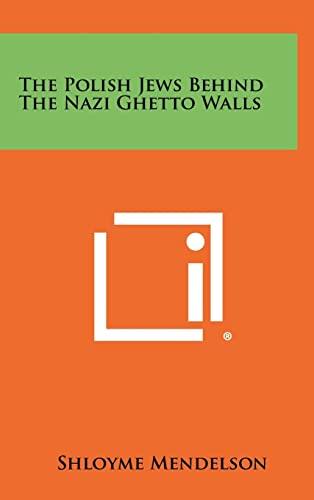 9781258509125: The Polish Jews Behind the Nazi Ghetto Walls