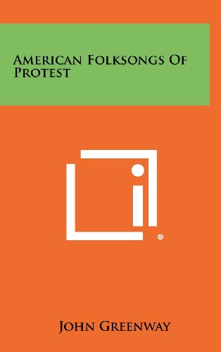 American Folksongs of Protest: John Greenway