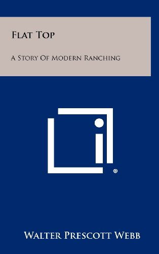 9781258511418: Flat Top: A Story Of Modern Ranching
