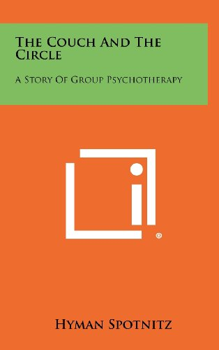 The Couch and the Circle: A Story of Group Psychotherapy: Hyman Spotnitz
