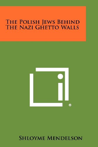 9781258512965: The Polish Jews Behind the Nazi Ghetto Walls