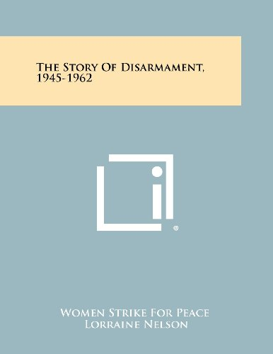 9781258513436: The Story of Disarmament, 1945-1962