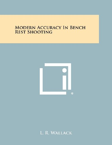9781258514242: Modern Accuracy In Bench Rest Shooting