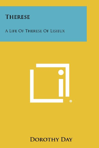 Therese: A Life Of Therese Of Lisieux: Day, Dorothy