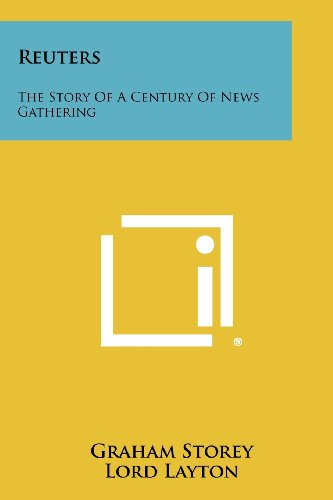Reuters: The Story of a Century of News Gathering (1258515962) by Storey, Graham
